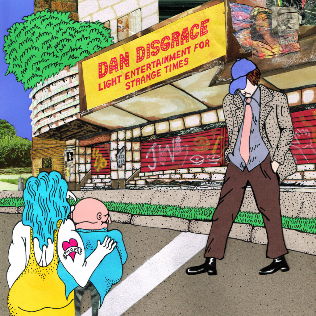 Our first LP – Dan Disgrace releases his debut album 'Light Entertainment for Strange Times'
